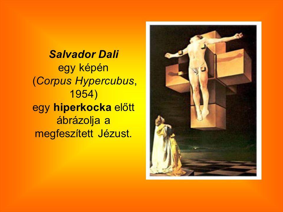 Salvador Dali egy képén (Corpus Hypercubus, 1954) egy hiperkocka előtt ábrázolja a megfeszített Jézust.