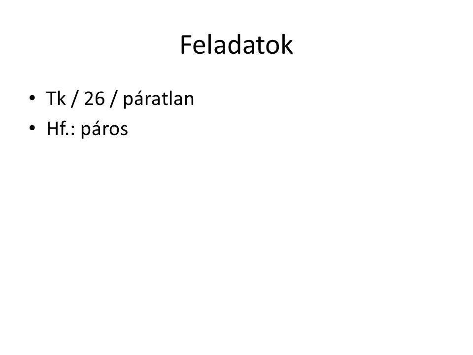 Feladatok Tk / 26 / páratlan Hf.: páros