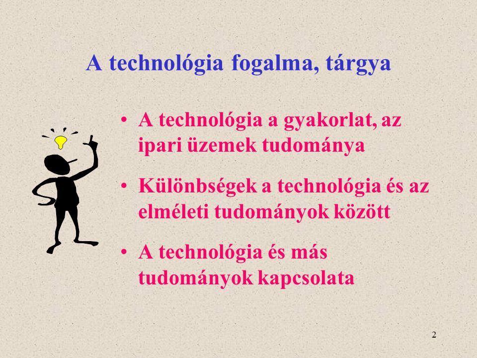 A technológia fogalma, tárgya