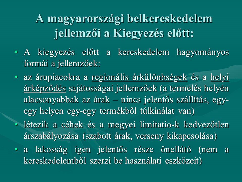 A magyarországi belkereskedelem jellemzői a Kiegyezés előtt: