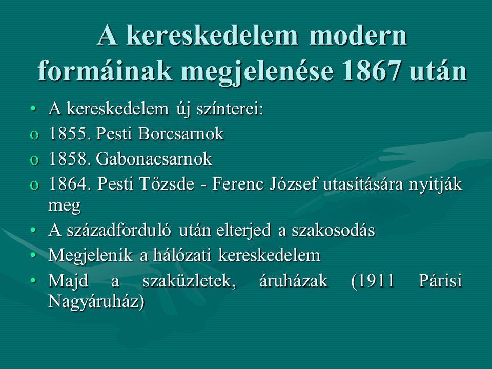 A kereskedelem modern formáinak megjelenése 1867 után