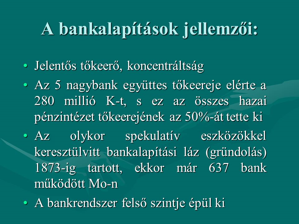 A bankalapítások jellemzői: