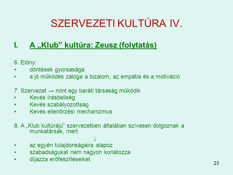 """SZERVEZETI KULTÚRA IV. A """"Klub kultúra: Zeusz (folytatás) 6. Előny:"""