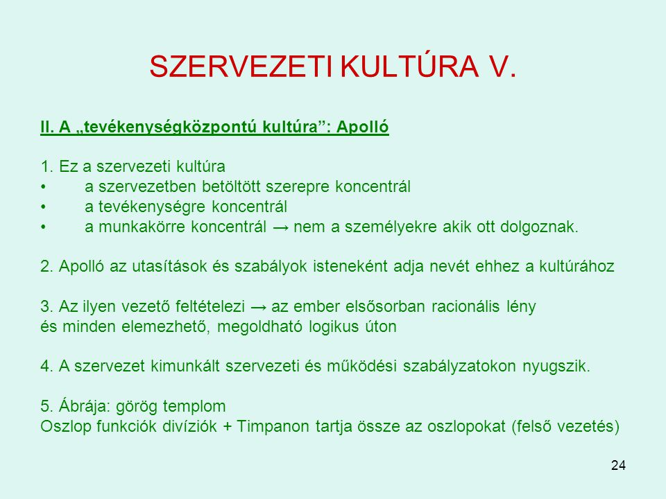 """SZERVEZETI KULTÚRA V. II. A """"tevékenységközpontú kultúra : Apolló"""