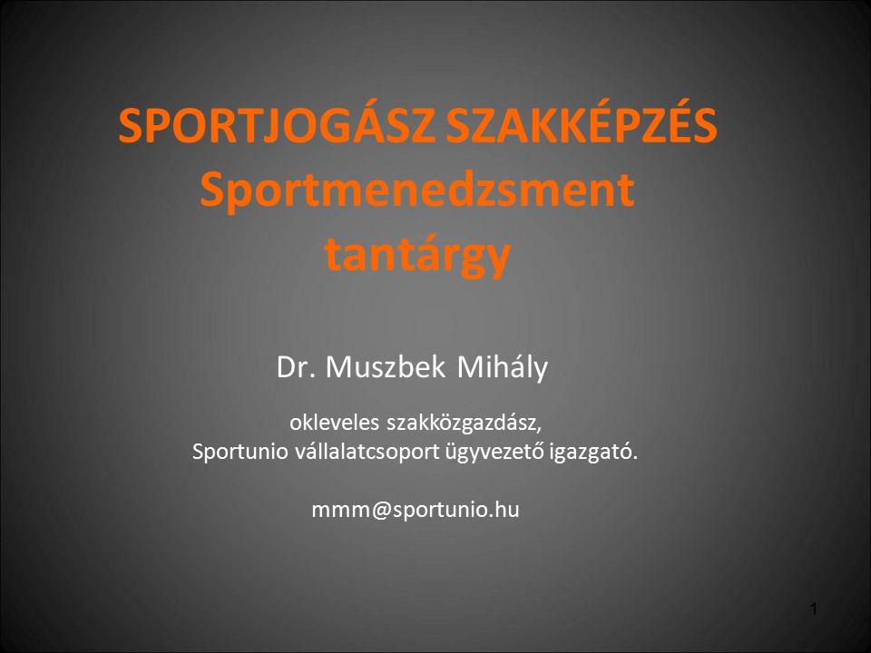 SPORTJOGÁSZ SZAKKÉPZÉS Sportmenedzsment tantárgy