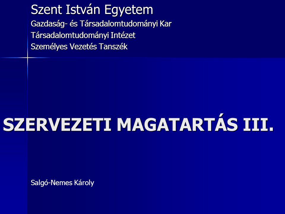 SZERVEZETI MAGATARTÁS III.