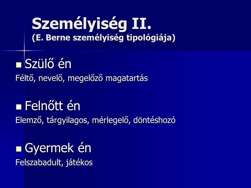 Személyiség II. (E. Berne személyiség tipológiája)