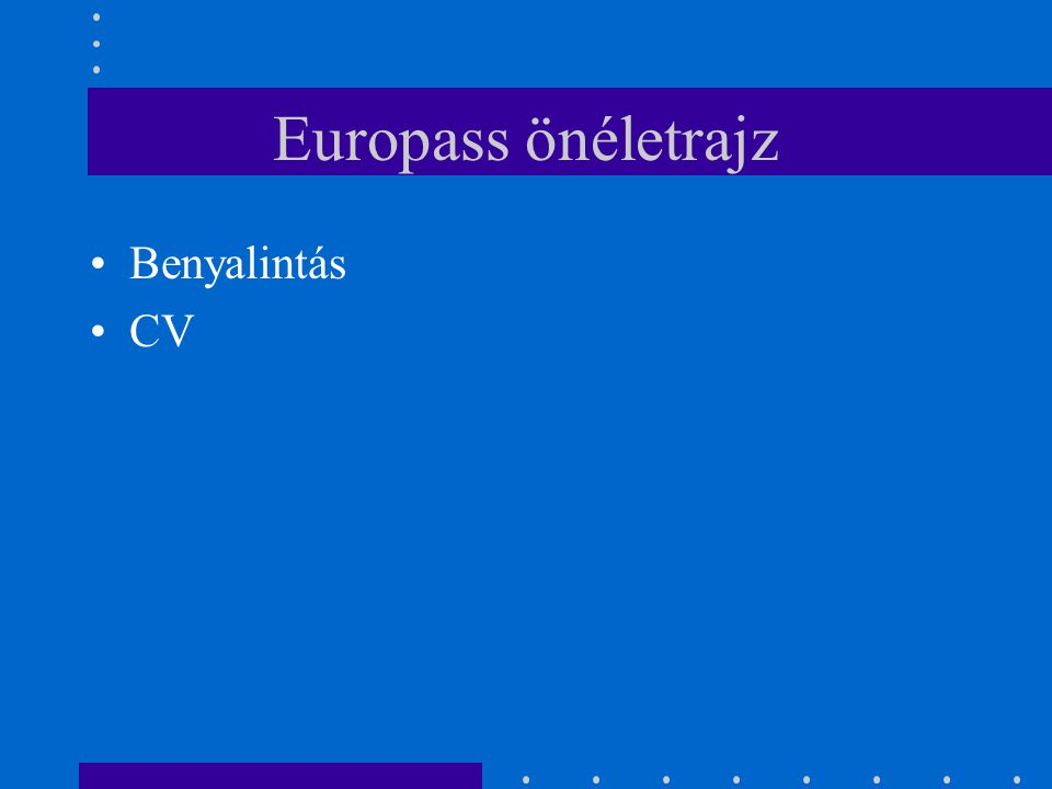 Europass önéletrajz Benyalintás CV