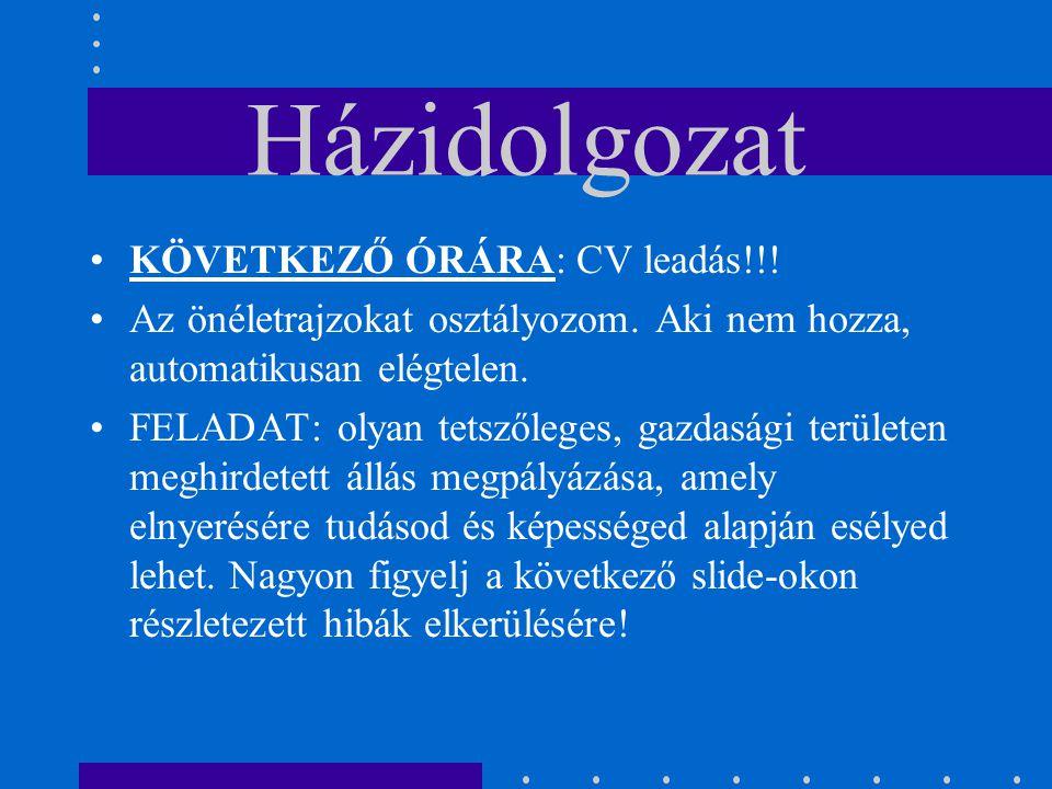 Házidolgozat KÖVETKEZŐ ÓRÁRA: CV leadás!!!
