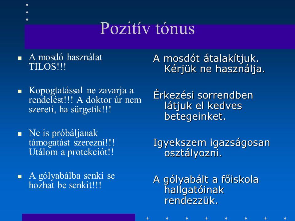 Pozitív tónus A mosdó használat TILOS!!!