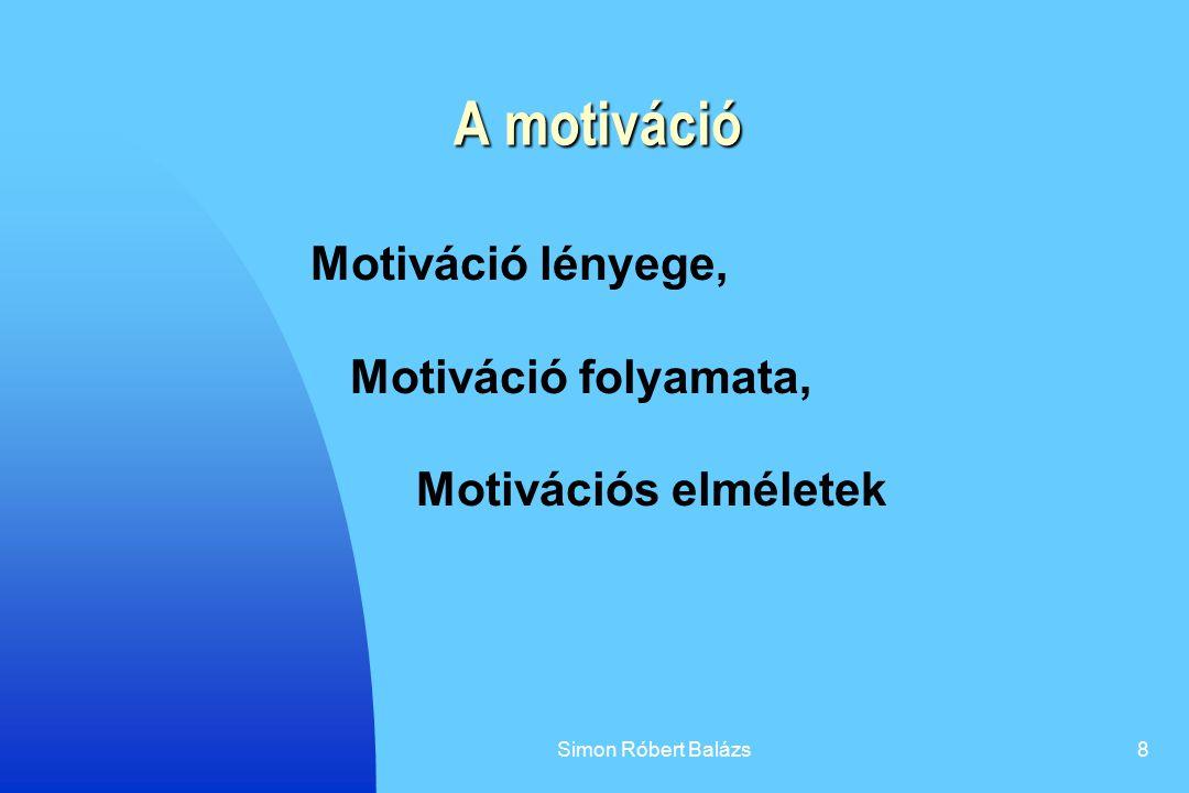 A motiváció Motiváció lényege, Motiváció folyamata,