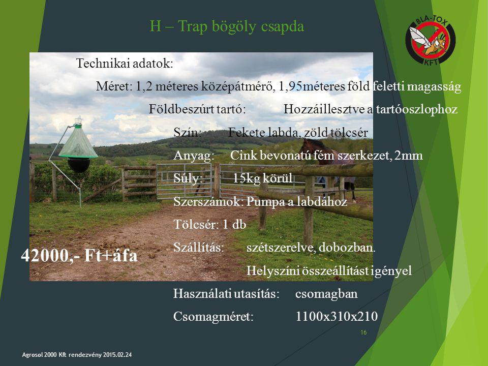 42000,- Ft+áfa H – Trap bögöly csapda Technikai adatok: