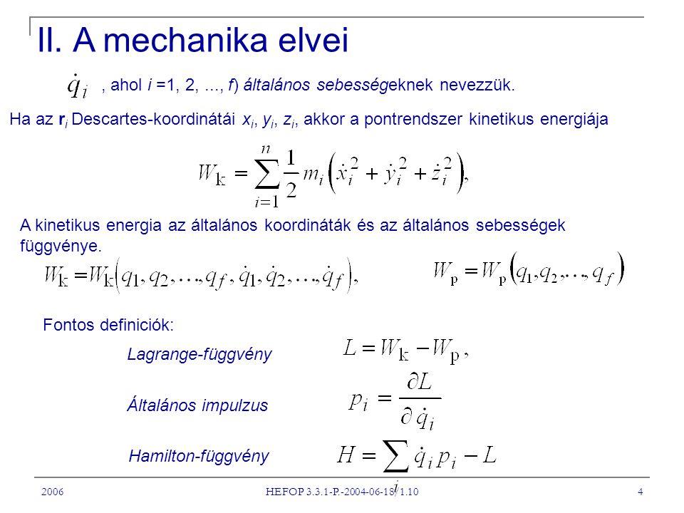 II. A mechanika elvei , ahol i =1, 2, ..., f) általános sebességeknek nevezzük.