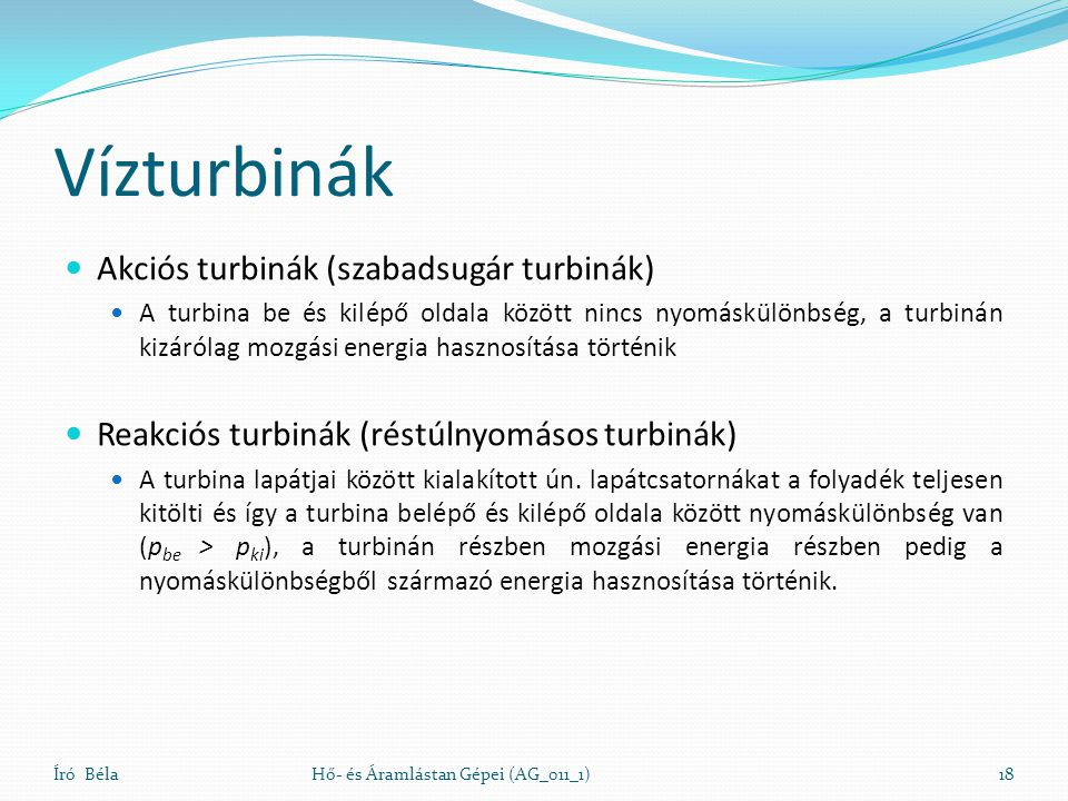 Vízturbinák Akciós turbinák (szabadsugár turbinák)