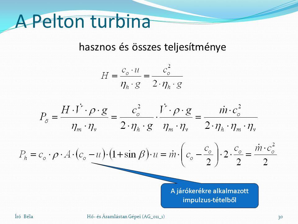 A Pelton turbina hasznos és összes teljesítménye