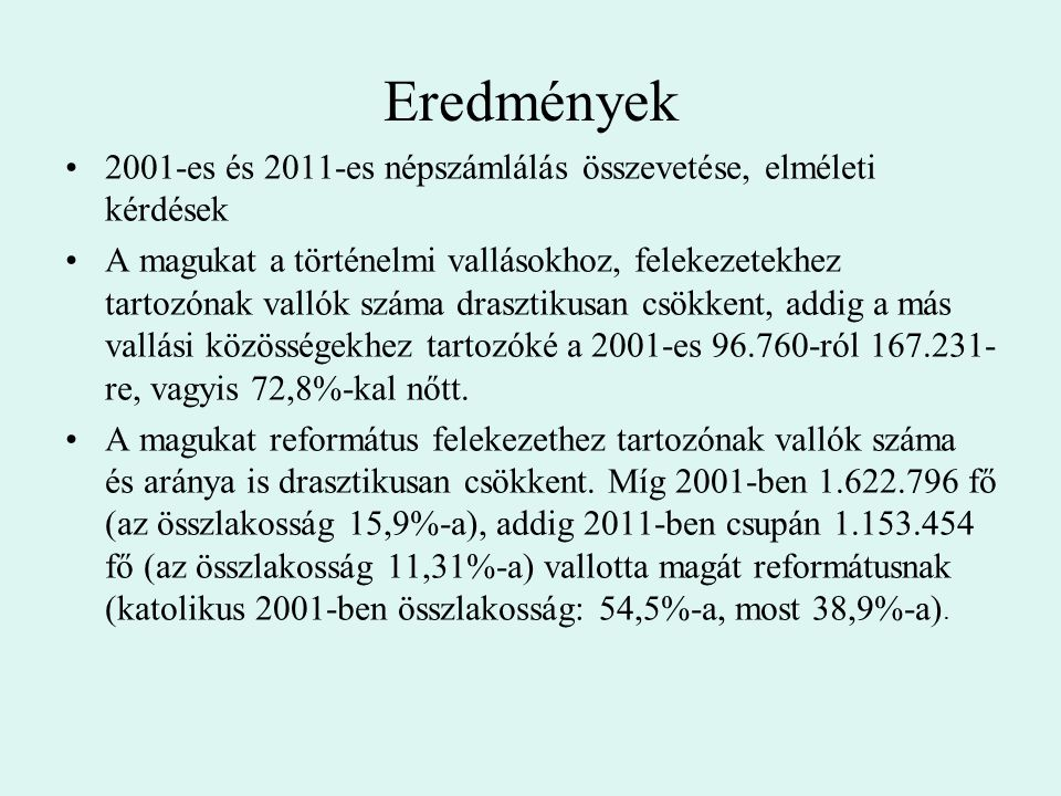 Eredmények 2001-es és 2011-es népszámlálás összevetése, elméleti kérdések.