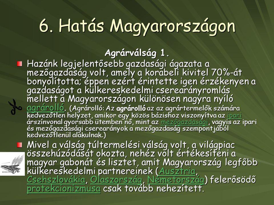 6. Hatás Magyarországon Agrárválság 1.
