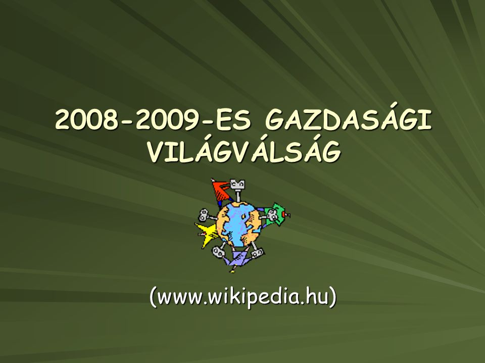 2008-2009-ES GAZDASÁGI VILÁGVÁLSÁG