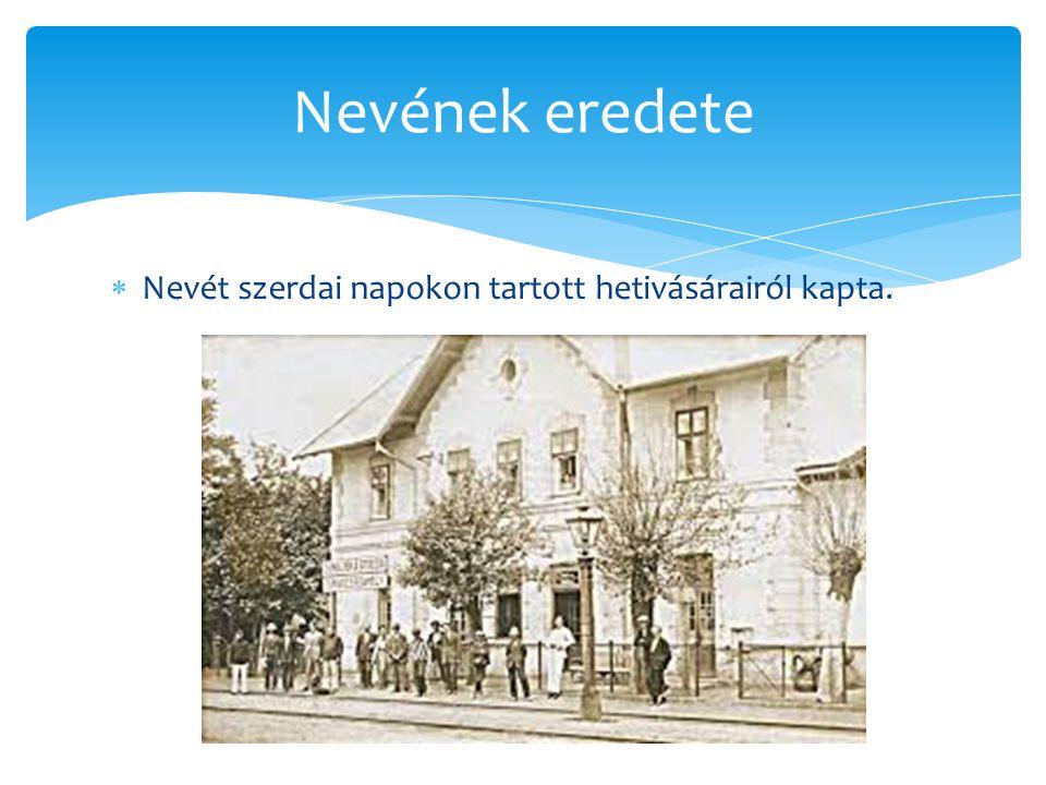 Nevének eredete Nevét szerdai napokon tartott hetivásárairól kapta.