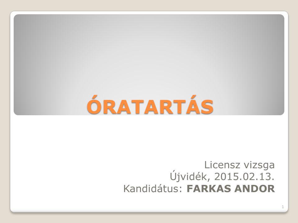 Licensz vizsga Újvidék, 2015.02.13. Kandidátus: FARKAS ANDOR