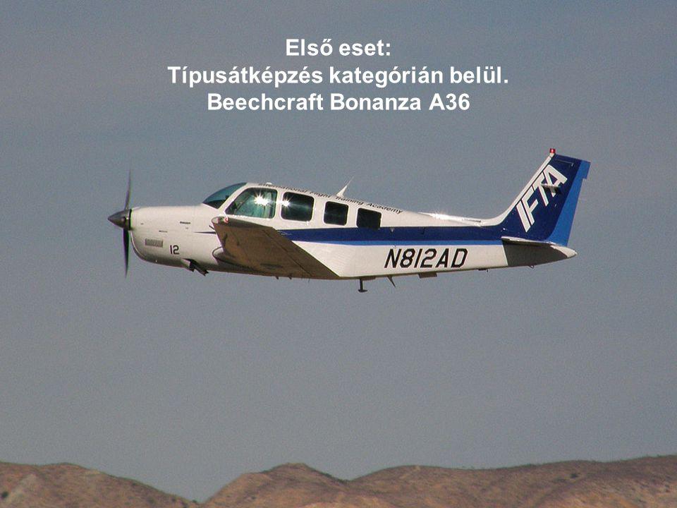Első eset: Típusátképzés kategórián belül. Beechcraft Bonanza A36