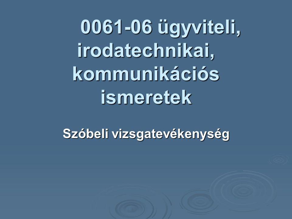 0061-06 ügyviteli, irodatechnikai, kommunikációs ismeretek