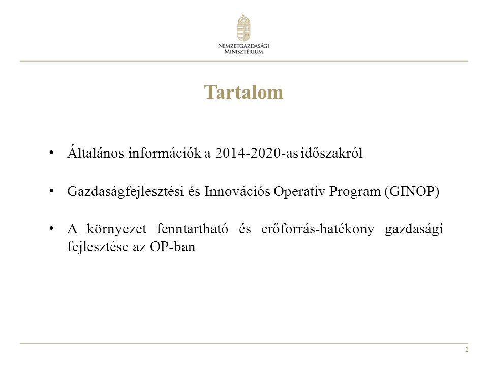 Tartalom Általános információk a 2014-2020-as időszakról