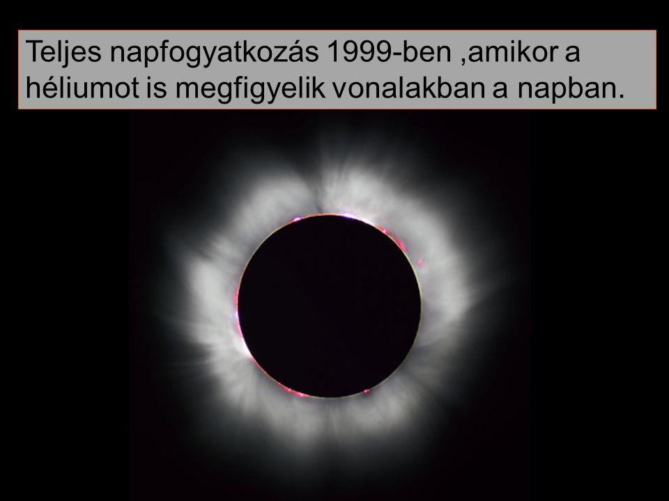 Teljes napfogyatkozás 1999-ben ,amikor a héliumot is megfigyelik vonalakban a napban.