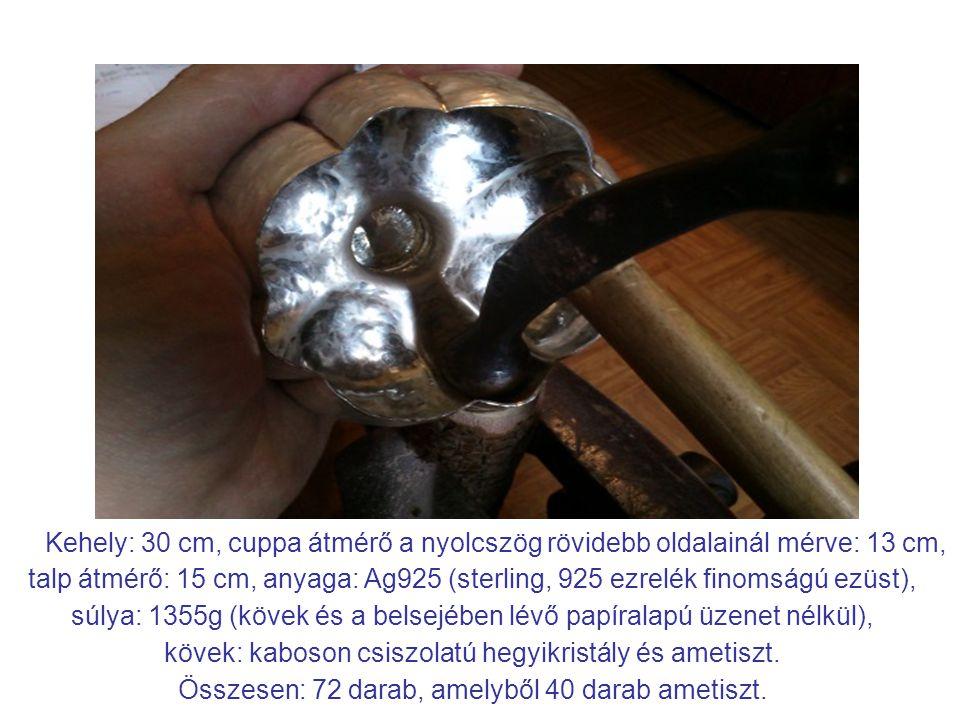 Kehely: 30 cm, cuppa átmérő a nyolcszög rövidebb oldalainál mérve: 13 cm, talp átmérő: 15 cm, anyaga: Ag925 (sterling, 925 ezrelék finomságú ezüst), súlya: 1355g (kövek és a belsejében lévő papíralapú üzenet nélkül), kövek: kaboson csiszolatú hegyikristály és ametiszt.
