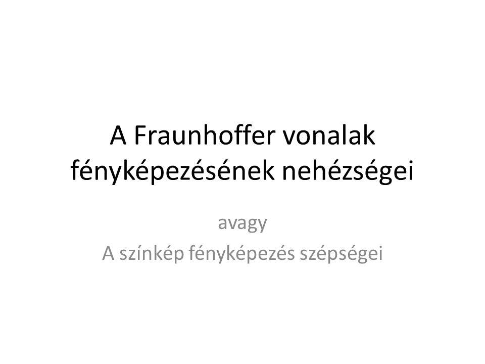 A Fraunhoffer vonalak fényképezésének nehézségei
