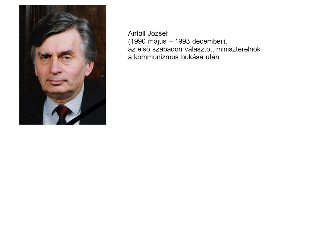 Antall József (1990 május – 1993 december), az első szabadon választott miniszterelnök.
