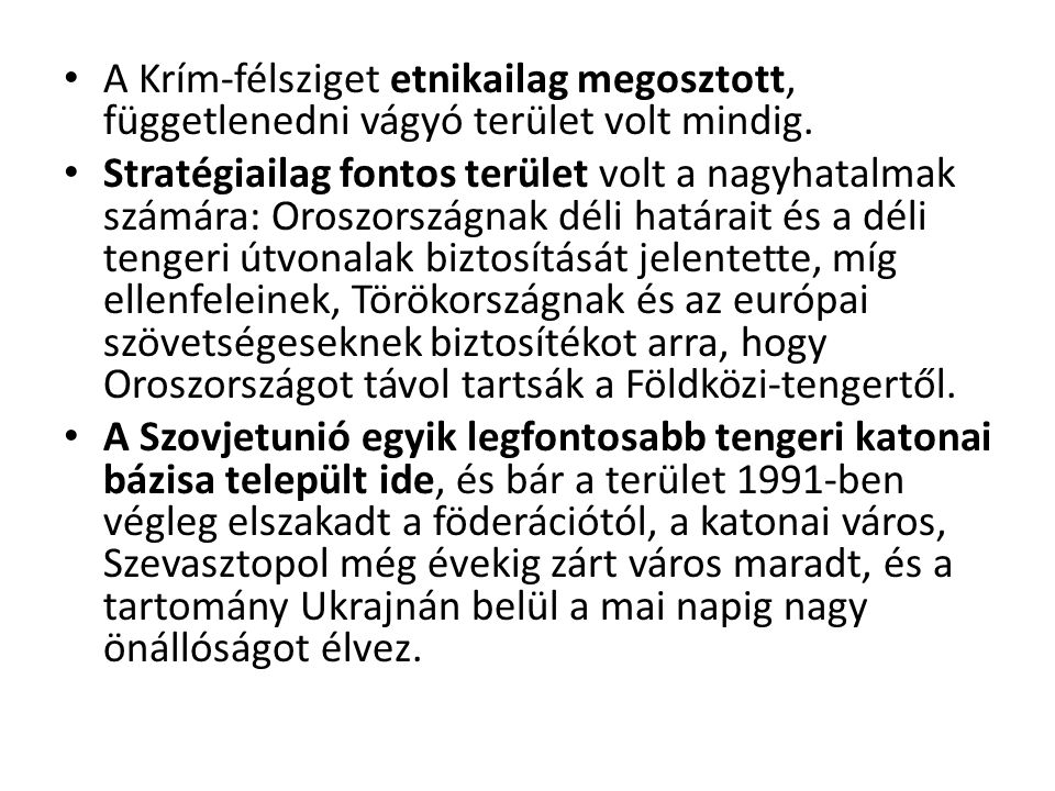 A Krím-félsziget etnikailag megosztott, függetlenedni vágyó terület volt mindig.