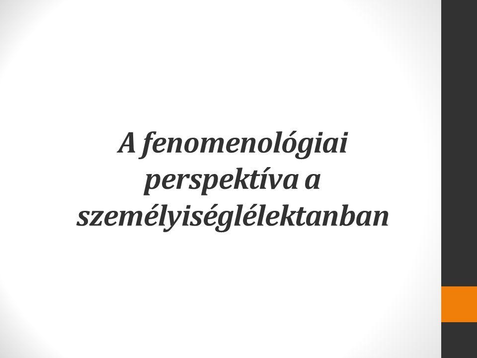 A fenomenológiai perspektíva a személyiséglélektanban