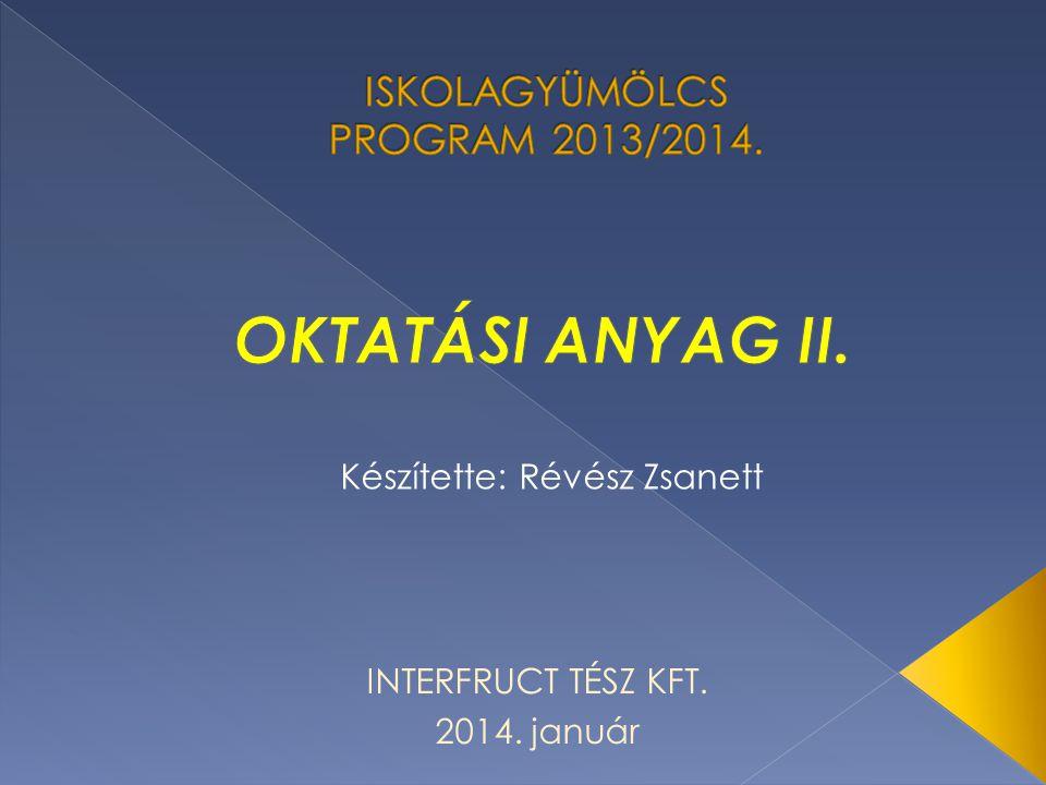 ISKOLAGYÜMÖLCS PROGRAM 2013/2014.