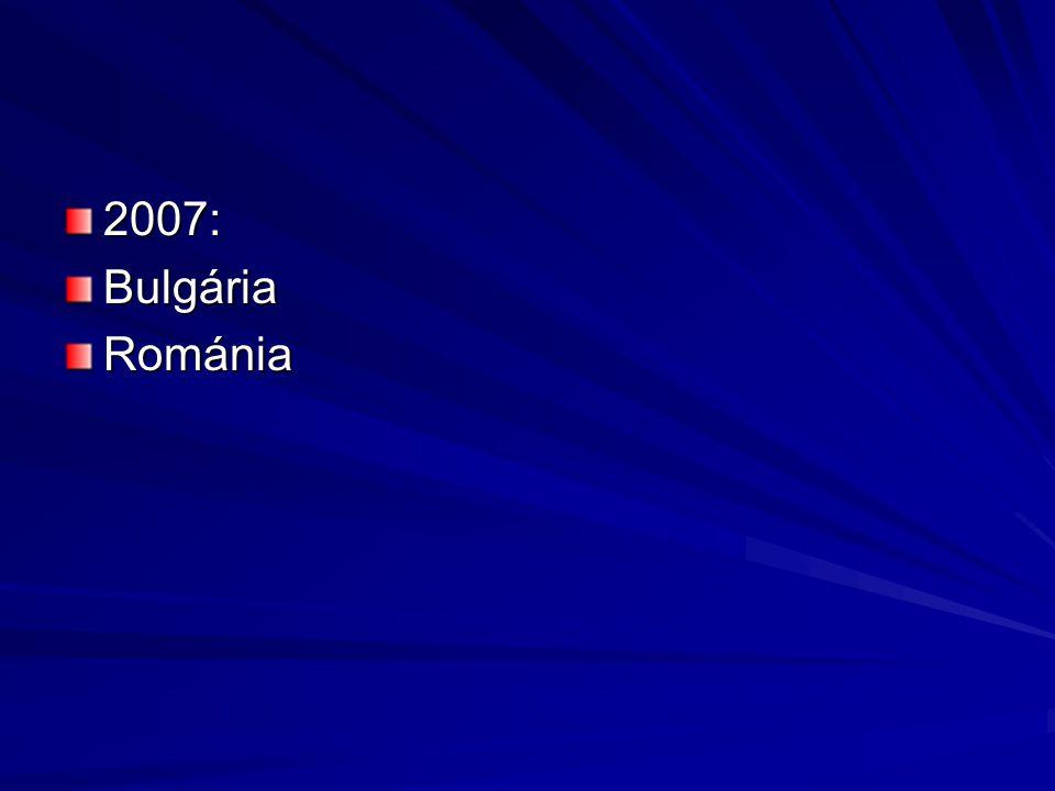 2007: Bulgária Románia