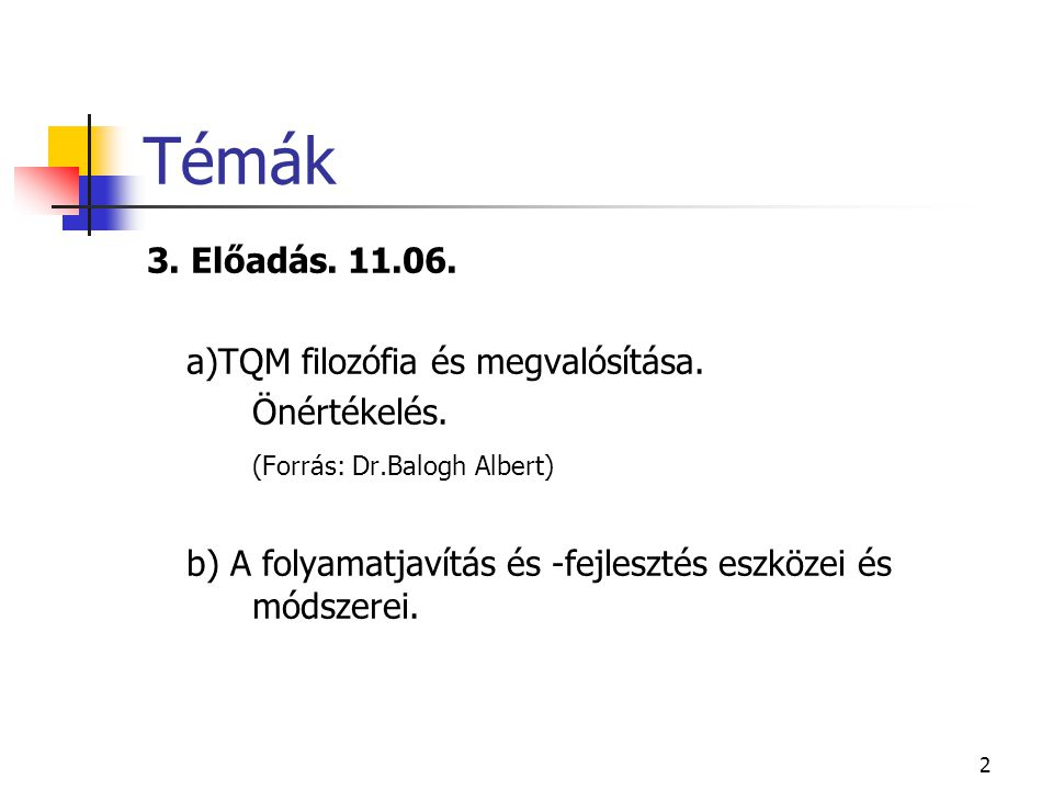 Témák 3. Előadás. 11.06. a)TQM filozófia és megvalósítása.