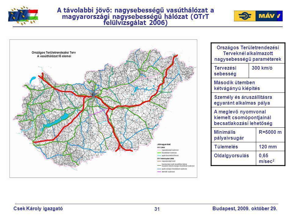 MÁV ZRt 2017.04.08. A távolabbi jövő: nagysebességű vasúthálózat a magyarországi nagysebességű hálózat (OTrT felülvizsgálat 2006)