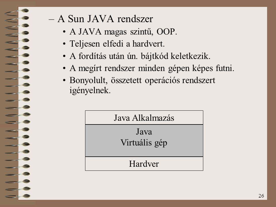 A Sun JAVA rendszer A JAVA magas szintű, OOP.