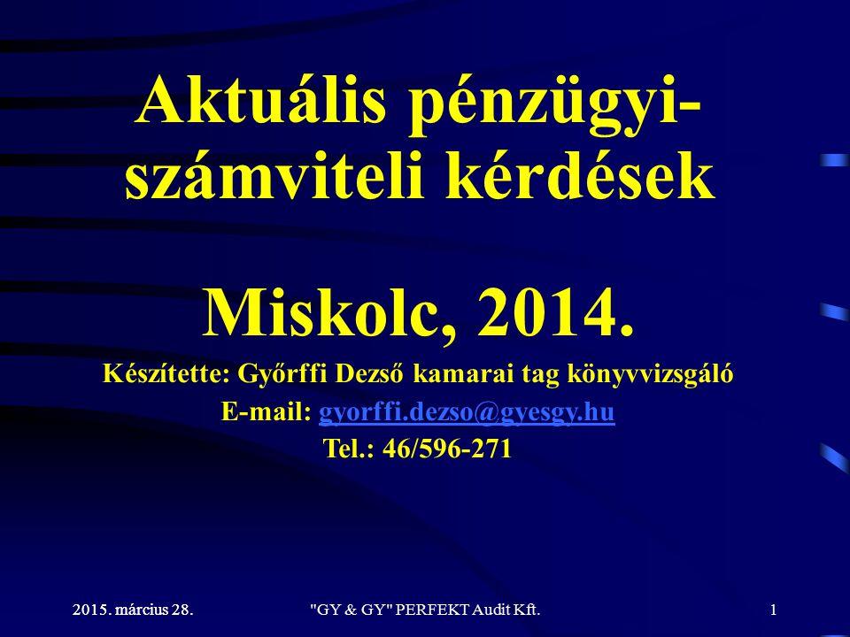 Aktuális pénzügyi-számviteli kérdések Miskolc, 2014.
