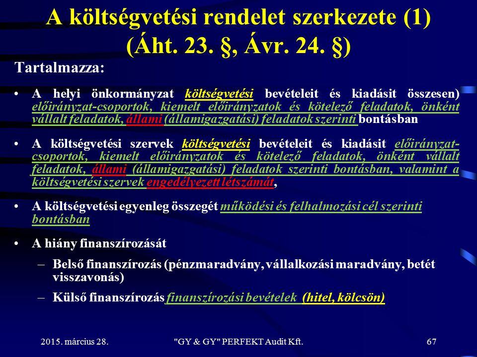 A költségvetési rendelet szerkezete (1) (Áht. 23. §, Ávr. 24. §)