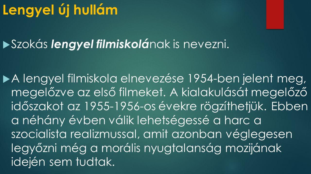 Lengyel új hullám Szokás lengyel filmiskolának is nevezni.