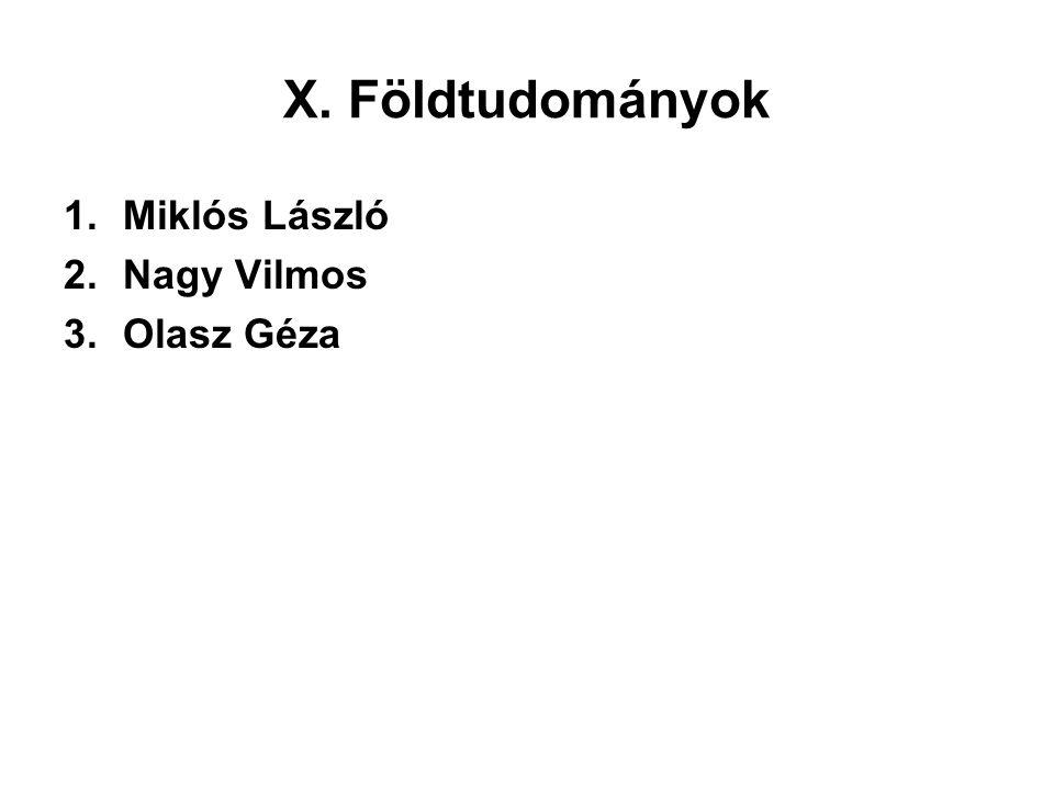X. Földtudományok Miklós László Nagy Vilmos Olasz Géza