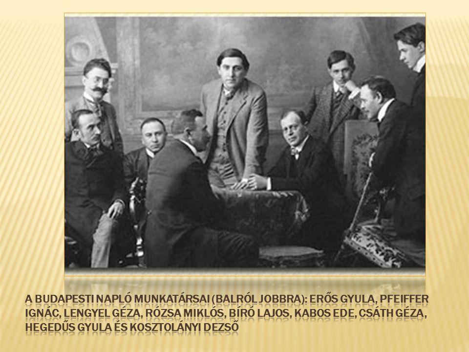 A Budapesti Napló munkatársai (balról jobbra): Erős Gyula, Pfeiffer Ignác, Lengyel Géza, Rózsa Miklós, Bíró Lajos, Kabos Ede, Csáth Géza, Hegedűs Gyula és Kosztolányi Dezső