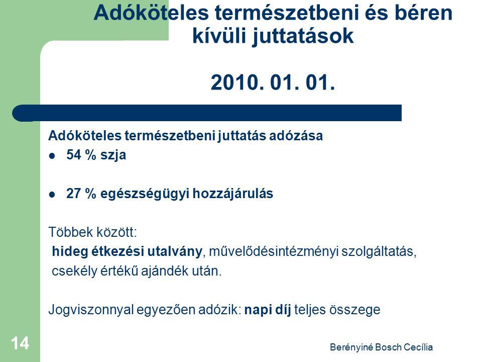 Adóköteles természetbeni és béren kívüli juttatások 2010. 01. 01.