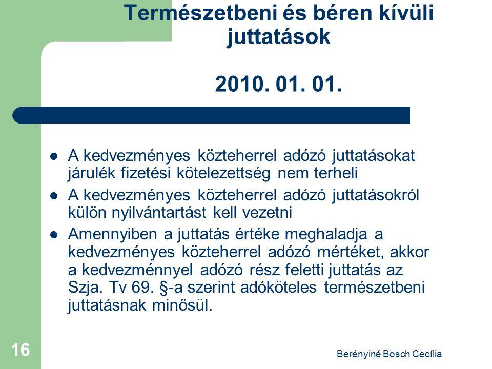 Természetbeni és béren kívüli juttatások 2010. 01. 01.