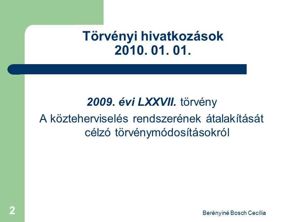 Törvényi hivatkozások 2010. 01. 01.