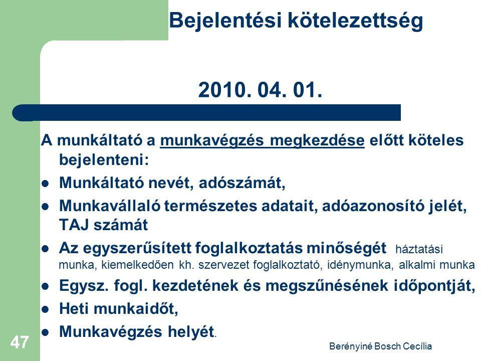 Bejelentési kötelezettség 2010. 04. 01.
