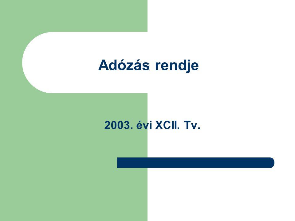 Adózás rendje 2003. évi XCII. Tv.