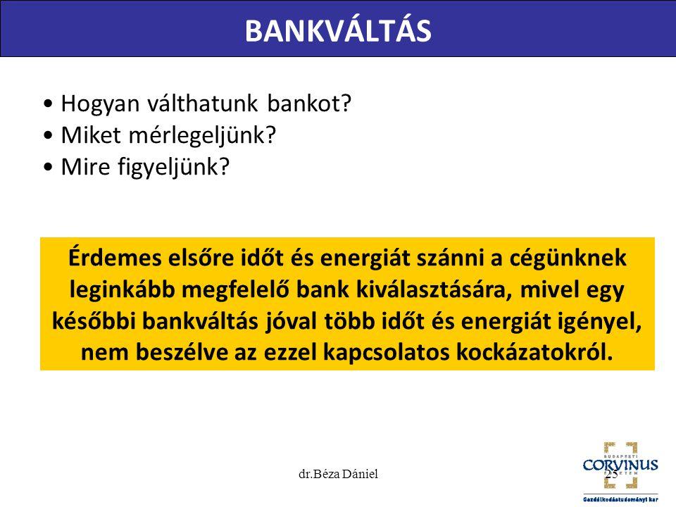 BANKVÁLTÁS Hogyan válthatunk bankot Miket mérlegeljünk
