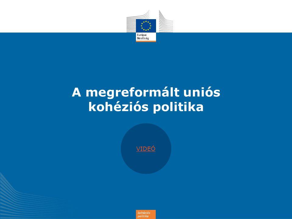 A megreformált uniós kohéziós politika